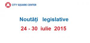 Actele normative cu incidență fiscală în perioada 24 – 30 iulie 2015